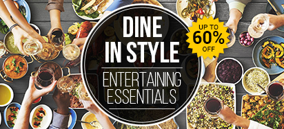 Dining & Entertaining Essentials UP TO 60% OFF!