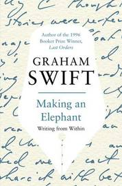Making an Elephant by Graham Swift image