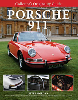 Collector'S Originality Guide Porsche 911 by Peter Morgan