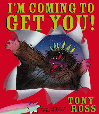 Im Coming to Get You! by Tony Ross