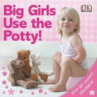 Big Girls Use the Potty! by Andrea Pinnington