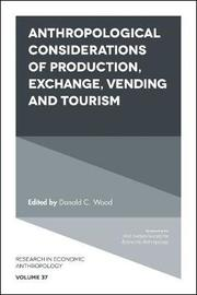 Anthropological Considerations of Production, Exchange, Vending and Tourism image