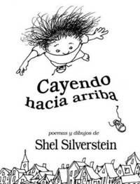 Cayendo Hacia Arriba by Shel Silverstein