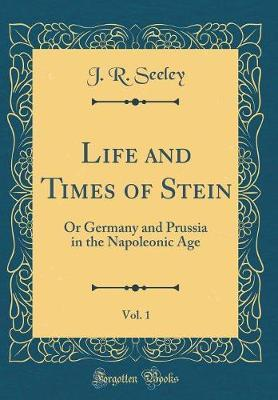 Life and Times of Stein, Vol. 1 by J.R. Seeley