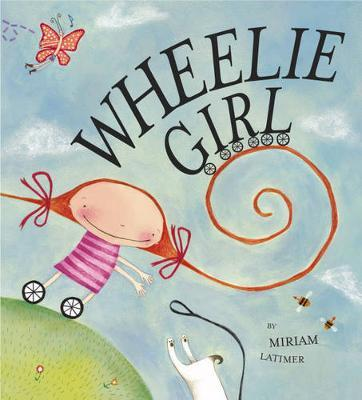 Wheelie Girl by Miriam Latimer