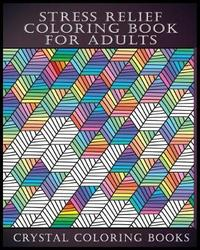 Stress Relief Coloring Book for Adults by Crystal Coloring Books
