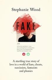 Fake by Stephanie Wood