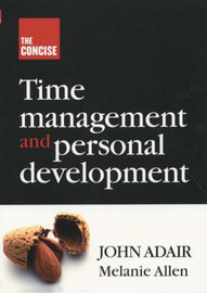 The Concise Time Management and Personal Development by John Eric Adair image