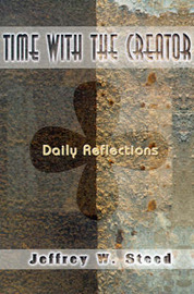 Time with the Creator: Daily Reflections by Jeffrey W. Steed image