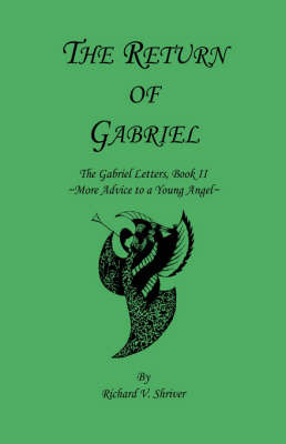 The Return of Gabriel by Richard V. Shriver