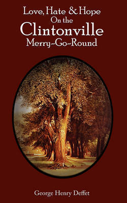 Love, Hate & Hope on the Clintonville Merry-Go-round by George Henry Deffet