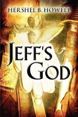 Jeff's God by Hershel B. Howell