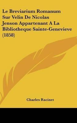 Le Breviarium Romanum Sur Velin de Nicolas Jenson Appartenant a la Bibliotheque Sainte-Genevieve (1858) by Charles Racinet