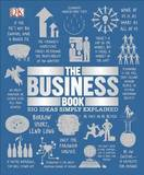The Business Book: Big Ideas Simply Explained by Dorling Kindersley