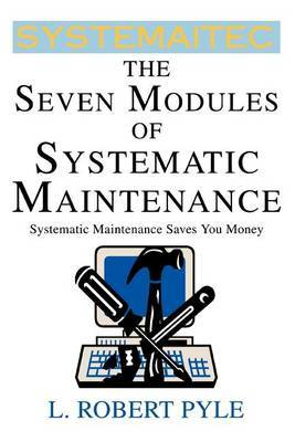 The Seven Modules of Systematic Maintenance by L. Robert Pyle image