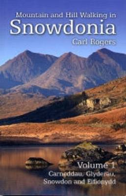 Mountain and Hill Walking in Snowdonia by Carl Rogers