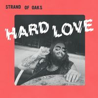 Hard Love (LE LP) by Strand Of Oaks image