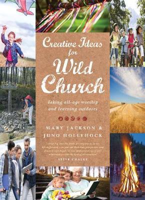 Creative Ideas for Wild Church by Juno Hollyhock
