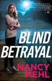 Blind Betrayal by Nancy Mehl