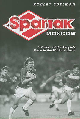 Spartak Moscow by Robert Edelman