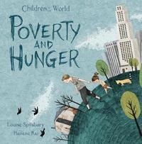 Poverty and Hunger by Louise A Spilsbury