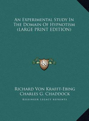 An Experimental Study in the Domain of Hypnotism by Richard Von Krafft-Ebing