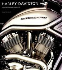 Harley-Davidson the Legendary Models by Pascal Szymezak