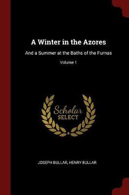 A Winter in the Azores by Joseph Bullar