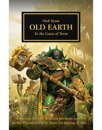 The Horus Heresy: Old Earth by Nick Kyme