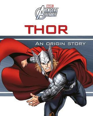 Marvel Avengers Assemble Thor An Origin Story by Parragon Books Ltd