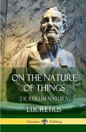 On the Nature of Things (de Rerum Natura) (Hardcover) by Lucretius
