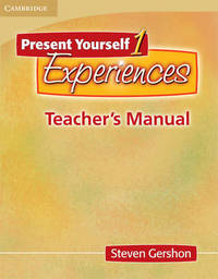 Present Yourself 1 Teacher's Manual: Experiences by Steven Gershon