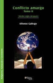 Conflicto Amargo. Tomo II. Medio Siglo Despues by Alfonso Gallego image