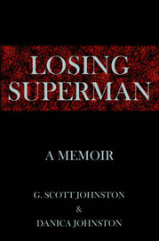 Losing Superman by G. Scott Johnston and Danica Johnston image