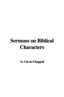 Sermons on Biblical Characters by G. Clovis Chappell image