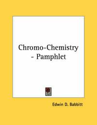 Chromo-Chemistry - Pamphlet by Edwin D. Babbitt