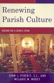 Renewing Parish Culture by John J Piderit