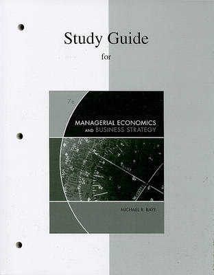 Study Guide for Managerial Economics and Business Strategy by Michael R Baye image