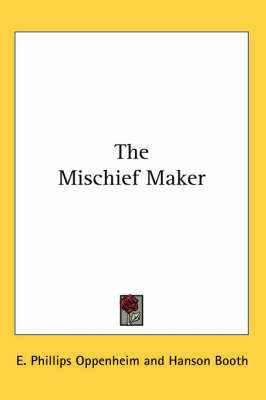 The Mischief Maker by E.Phillips Oppenheim