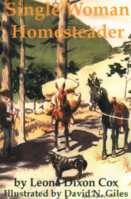 Single Woman Homesteader by Leona Dixon Cox