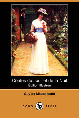 Contes Du Jour Et De La Nuit (Aedition Illustree) (Dodo Press) by Guy de Maupassant image