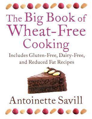 The Big Book of Wheat-Free Cooking by Antoinette Savill image
