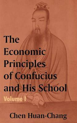 The Economics Principles of Confucius and His School (Volume One) by Chen Huan-Chang image