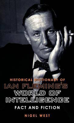 Historical Dictionary of Ian Fleming's World of Intelligence by Nigel West image