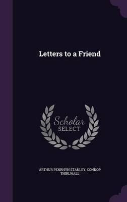Letters to a Friend by Arthur Penrhyn Stanley image
