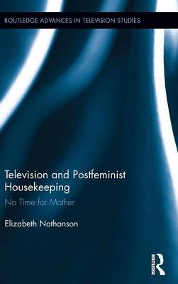 Television and Postfeminist Housekeeping by Elizabeth Nathanson
