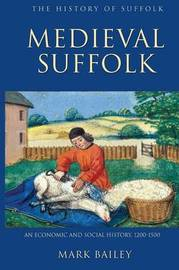Medieval Suffolk: An Economic and Social History, 1200-1500 by Mark Bailey image