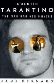 Quentin Tarantino: The Man and His Movies by Jami Bernard image
