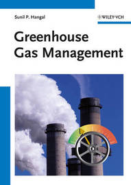 Greenhouse Gas Management by Sunil P. Hangal