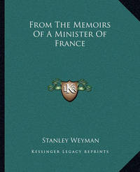 From the Memoirs of a Minister of France by Stanley Weyman